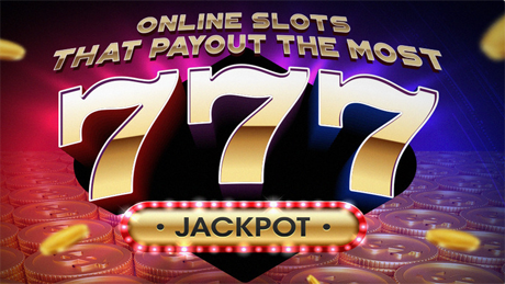 Online Slots That Payout The Most