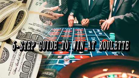 6-Step Guide to Winning at Roulette