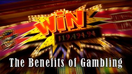 The Benefits of Gambling