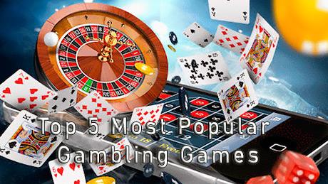 Top 5 Most Popular Gambling Games
